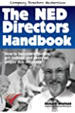 The NED Directors Handbook: How to become effective, get noticed and exercise proper due diligence (Company Directors…