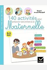 140 jeux d'éveil pour préparer son enfant à la Maternelle (Les ateliers de l'éveil) Format Kindle