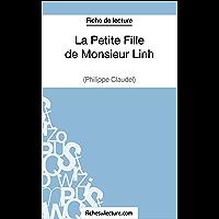 La Petite Fille de Monsieur Linh - Philippe Claudel (Fiche de lecture): Analyse complète de l'oeuvre (FICHES DE LECTURE)