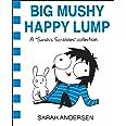 Big Mushy Happy Lump: A Sarah's Scribbles Collection: 2