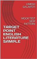 TARGET POINT ENGLISH LITERATURE  SAMPLE : MOCK TEST NEW PATTERN