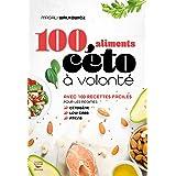 100 aliments céto à volonté (Guides pratiques)