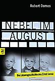Nebel im August: Die Lebensgeschichte des Ernst Lossa