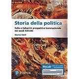 Storia della politica Italia e italiani in prospettiva transnazionale nei secoli XIX-XXI. Ediz. MyLab. Con Contenuto digitale