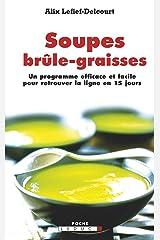Soupes brûle-graisses: Un programme efficace et facile pour retrouver la ligne en 15 jours ! (SANTE POCHE) Format Kindle