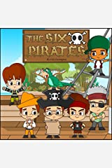 The Six Pirates: A Rollicking & Rhyming Picture Book. (Fun Rhyming Children's Books) Kindle Edition