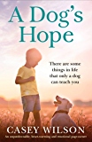 A Dog's Hope: An unputdownable, heartwarming and emotional page turner