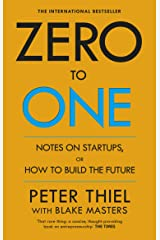 Zero to One: Notes on Start Ups, or How to Build the Future Paperback