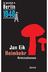 Heimkehr: Kappes 19. Fall. Kriminalroman (Es geschah in Berlin 1946) Kindle Ausgabe
