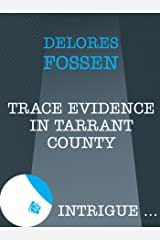 Trace Evidence in Tarrant County (Mills & Boon Intrigue) Kindle Edition