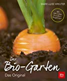 Der Biogarten: Das Original - komplett neu. Mit Videolinks im Buch (BLV)