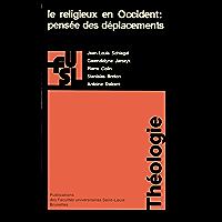Le religieux en Occident : Pensée des déplacements