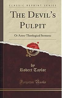 The Devil's Pulpit: Amazon.co.uk: Taylor, Robert: 9781585092574: Books