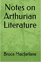 Notes on Arthurian Literature Kindle Edition