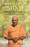 Mind Your Mind: Three Principles for Happy Living