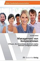 Management von Kooperationen: 5 Phasen, die Unternehmen durch ein starkes Netzwerk erfolgreich machen. Taschenbuch