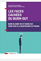 Les faces cachées du burn-out : Burn-in, bore-out et burn-out, faire face à la souffrance au travail Format Kindle