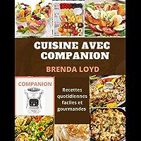 CUISINE AVEC COMPANION: Recettes quotidiennes faciles et gourmandes