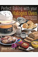 Perfect Baking With Your Halogen Oven: How to Create Tasty Bread, Cupcakes, Bakes, Biscuits and Savouries Paperback