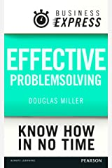 Business Express: Effective problem solving: Develop the analytical and creative skills needed to solve any problem successfully Kindle Edition
