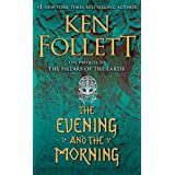 The Evening and the Morning: The Prequel to The Pillars of the Earth (A Kingsbridge Novel) (PREMIUM PAPERBACK EDITION WITH FR