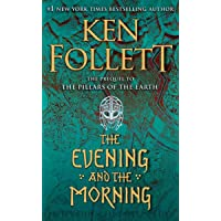 The Evening and the Morning: The Prequel to The Pillars of the Earth (A Kingsbridge Novel) (PREMIUM PAPERBACK EDITION…
