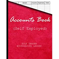 Accounts Book (Self Employed): Book Keeping Account Book For Small Business or Sole Trader