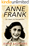 Anne Frank: ihr Leben, ihr Vermächtnis (Kindle Single)