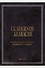 CUADERNOS AZABACHE (SAGA EL GUARDIÁN DE LAS FLORES nº 5) Versión Kindle