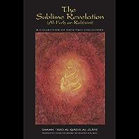 The Sublime Revelation: Al-Fath ar-Rabbani (Works of Shaikh 'Abd al-Qadir al-Jilani Book 1) (English Edition)