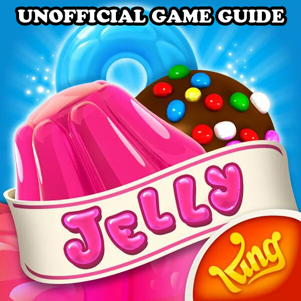 Candy Crush Jelly Saga Game Guide [Download]
