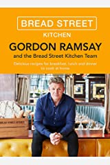 Gordon Ramsay Bread Street Kitchen: Delicious recipes for breakfast, lunch and dinner to cook at home Hardcover