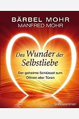 Das Wunder der Selbstliebe: Der geheime Schlüssel zum Öffnen aller Türen Gebundene Ausgabe