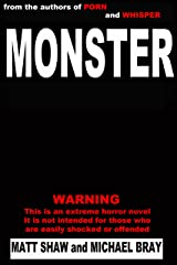 Monster: A Novel of Extreme Horror and Gore Kindle Edition