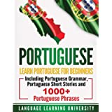 Portuguese: Learn Portuguese For Beginners Including Portuguese Grammar, Portuguese Short Stories and 1000+ Portuguese…