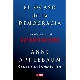 El ocaso de la democracia: La seducción del autoritarismo
