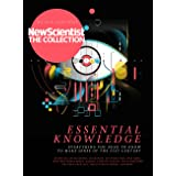 Essential Knowledge (New Scientist: The Collection)