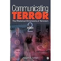 Communicating Terror: The Rhetorical Dimensions of Terrorism