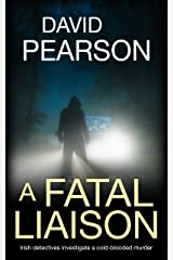 A Fatal Liaison: Irish detectives investigate a cold-blooded murder Kindle Edition
