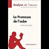 La Promesse de l'aube de Romain Gary (Analyse de l'oeuvre): Comprendre la littérature avec lePetitLittéraire.fr (Fiche…