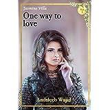 One Way to Love: Jasmine Villa - Book 1