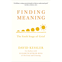 Finding Meaning: The Sixth Stage of Grief (English Edition)