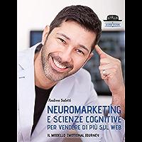 Neuromarketing e scienze cognitive per vendere di più sul web: Il modello Emotional Journey