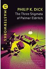 The Three Stigmata of Palmer Eldritch (S.F. MASTERWORKS) Paperback