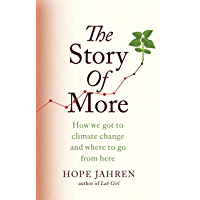 The Story of More: How We Got to Climate Change and Where to Go from Here (English Edition)