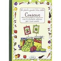 Il piccolo grande libro delle conserve con le etichette adesive per i tuoi vasetti