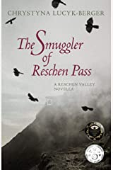 The Smuggler of Reschen Pass: A Reschen Valley Novella (0) Paperback