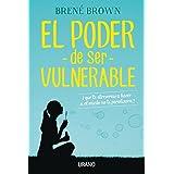 El poder de ser vulnerable: ¿Qué te atreverías a hacer si el miedo no te paralizara? (Crecimiento personal) (Spanish Edition)