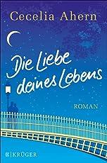 Die Liebe deines Lebens: Roman (Belletristik (international))