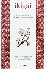 Ikigai : els secrets de Japó per a una vida llarga i feliç Paperback
